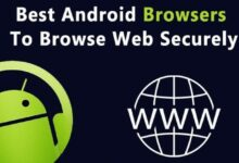 Photo of Top 10 Best Secure Android Browsers To Browse Web Securely