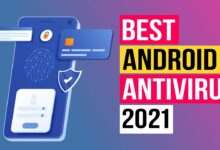 Photo of Top 10 Best Antivirus For your Android Device In 2021
